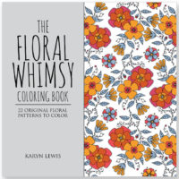 The Floral Whimsy Coloring Book: 22 Original Floral Coloring Patterns