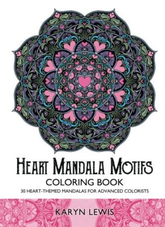 Advanced Coloring Book: Heart Mandala Motifs by Karyn Lewis