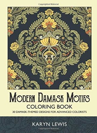 Modern Damask Motifs Coloring Book: 30 Damask-Themed Designs for Advanced Colorists