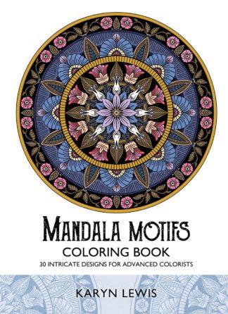 Mandala Motifs Coloring Book: 30 Intricate Designs for Advanced Colorists