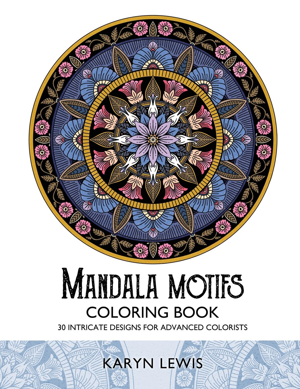 Mandala Motifs Coloring Book: 30 Intricate Designs for Advanced Colorists